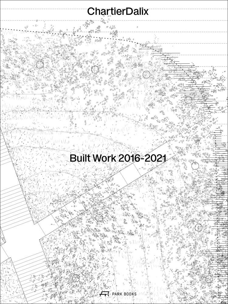 ChartierDalix. Built Work 2016–2021
