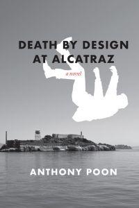 Death by Design at Alcatraz