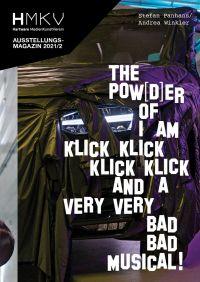 Stefan Panhans / Andrea Winkler: The Pow(d)er of I Am Klick Klick Klick Klick and a very very bad bad musical!