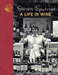 Steven Spurrier: A Life in Wine