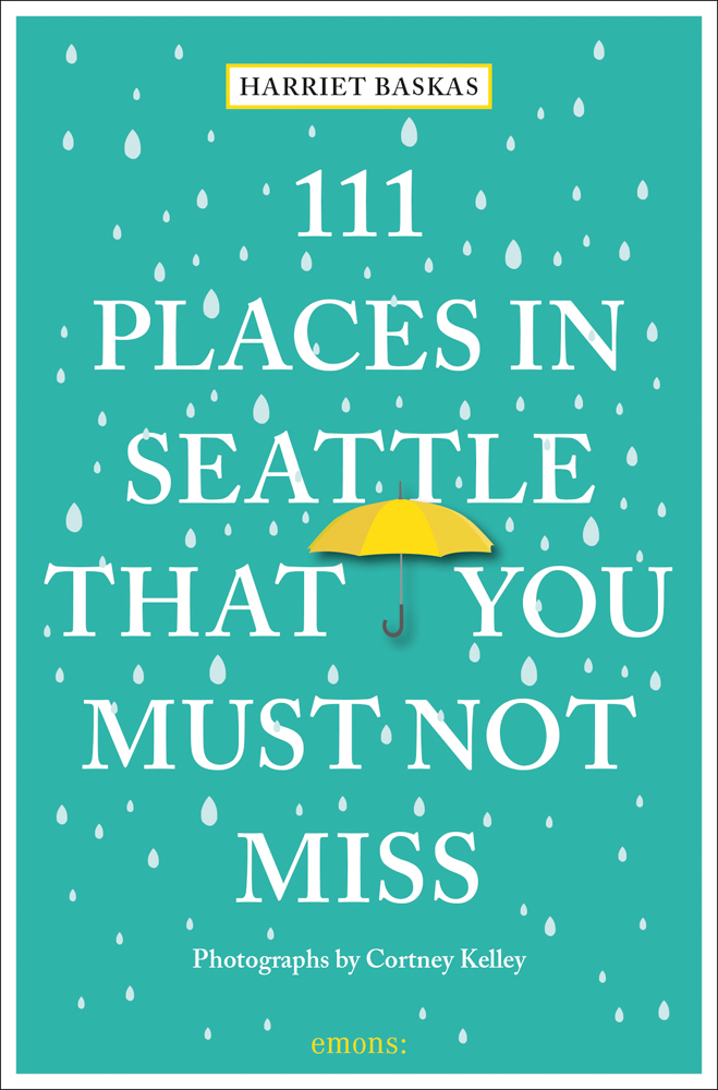 111 Places in Seattle That You Must Not Miss