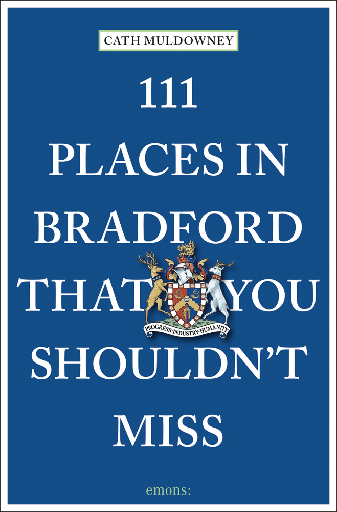 111 Places in Bradford That You Shouldn't Miss
