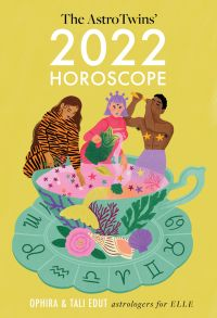 The AstroTwins' 2022 Horoscope