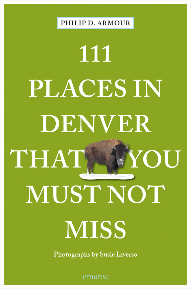 111 Places in Denver That You Must Not Miss