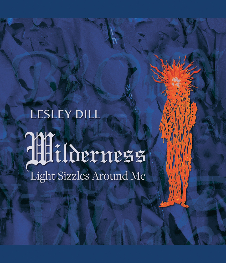 Lesley Dill, Wilderness