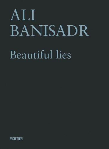 Ali Banisadr. Beautiful Lies