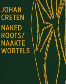 Johan Creten. Naked Roots