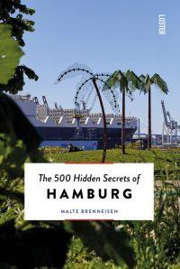 The 500 Hidden Secrets of Hamburg